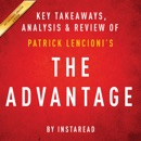 The Advantage: Why Organizational Health Trumps Everything Else in Business by Patrick Lencioni: Key Takeaways, Analysis & Review (Unabridged) MP3 Audiobook