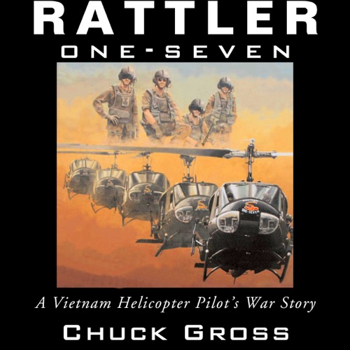 Rattler One-Seven: A Vietnam Helicopter Pilot's War Story: North Texas Military Biography and Memoir Series (Unabridged) Listen, MP3 Download