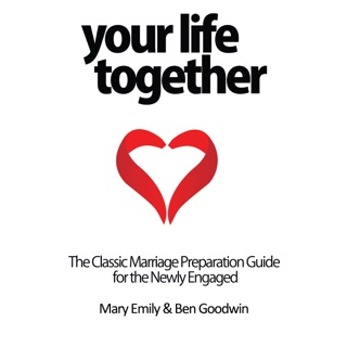 Your Life Together: The Classic Marriage Preparation Guide for the Newly Engaged (Unabridged) E-Book Download