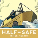 Half-Safe: A Story of Love, Obsession, and History's Most Insane Around-the-World Adventure (Unabridged) mp3 descargar