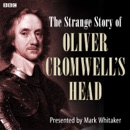 The Strange Case of Oliver Cromwell's Head MP3 Audiobook