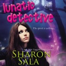 Lunatic Detective: Lunatic Life, Book 2 (Unabridged) MP3 Audiobook