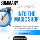 James R. Doty MD's Into the Magic Shop: A Neurosurgeon's Quest to Discover the Mysteries of the Brain and the Secrets of the Heart Summary (Unabridged) MP3 Audiobook