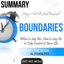 Summary Henry Cloud & John Townsend's Boundaries: When to Say Yes, How to Say No to Take Control of Your Life (Unabridged) MP3 Audiobook