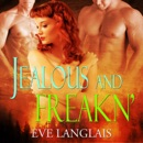 Jealous and Freakn' (Unabridged) MP3 Audiobook
