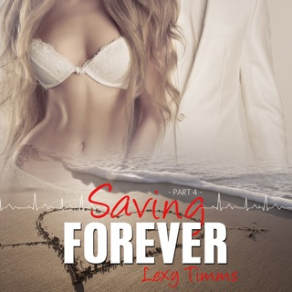 Saving Forever - Part 4 (Unabridged) E-Book Download