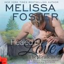 Healed by Love: Nate Braden: Bradens at Peaceful Harbor, Book 1 (Unabridged) MP3 Audiobook
