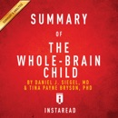 Summary of 'The Whole-Brain Child' by Daniel J. Siegel and Tina Payne Bryson Includes Analysis (Unabridged) MP3 Audiobook