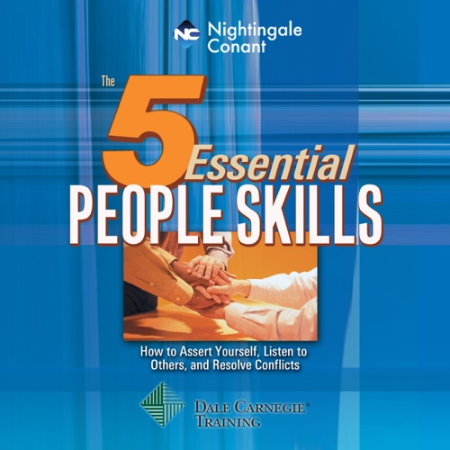 The 5 Essential People Skills: How to Assert Yourself, Listen to Others, and Resolve Conflicts Listen, MP3 Download