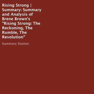 Summary and Analysis of Brene Brown's Rising Strong: The Reckoning, the Rumble, the Revolution (Unabridged) E-Book Download
