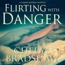 Flirting with Danger (Unabridged) MP3 Audiobook