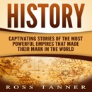 History: Captivating Stories of the Most Powerful Empires That Made Their Mark in the World (Unabridged) mp3 book download