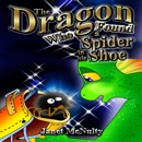 The Dragon Who Found a Spider in His Shoe: Dragon Who Series Volume 4 (Unabridged) MP3 Audiobook