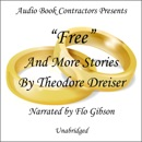 """""""Free"""" and More Stories by Theodore Dreiser (Unabridged) MP3 Audiobook"""