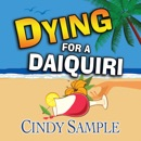 Dying for a Daiquiri: Laurel McKay Mysteries. Book 3 (Unabridged) MP3 Audiobook