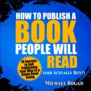 Download How to Publish a Book That Doesn't Suck and Will Actually Sell: 10 Secrets to Self Publishing Your Way to a Damn Good Living (Unabridged) MP3