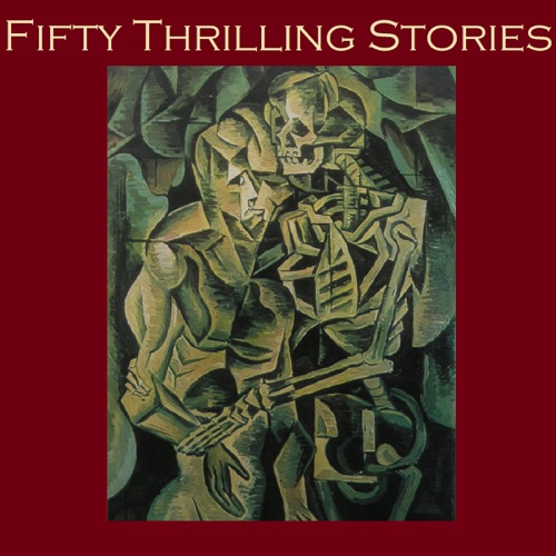 Fifty Thrilling Stories: Thrillers, Mysteries, Dark Crimes, And Strange Happenings Listen, MP3 Download