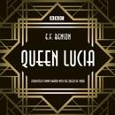 Queen Lucia: The BBC Radio 4 Dramatization MP3 Audiobook
