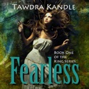 Fearless: The King Series, Book One (Unabridged) MP3 Audiobook