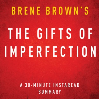 The Gifts of Imperfection by Brene Brown: A 30-minute Instaread Summary (Unabridged) E-Book Download