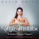 Download Yoga Mediation: The Guide for Yoga for Beginners (Unabridged) MP3