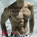 His Unexpected Lover: The Thorpe Brothers, Book 2 (Unabridged) MP3 Audiobook