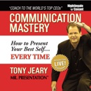 Communication Mastery: How to Present Your Best Self... Every Time MP3 Audiobook