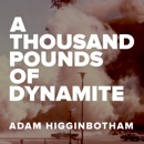 A Thousand Pounds of Dynamite (Unabridged) MP3 Audiobook