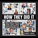 How They Did It: Real-World Advice from Today's Most Successful Entrepreneurs (Unabridged) MP3 Audiobook