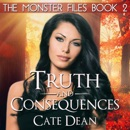 Truth and Consequences: The Monster Files, Book 2 (Unabridged) MP3 Audiobook