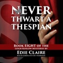 Never Thwart a Thespian: A Leigh Koslow Mystery ,Book 8 (Unabridged) MP3 Audiobook