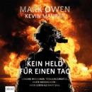 Kein Held für einen Tag: Geheime Missionen, tödliche Einsätze, harte Niederlagen - Mein Leben als Navy Seal MP3 Audiobook