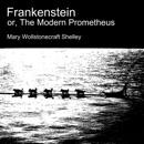 Frankenstein, or the Modern Prometheus (Unabridged) MP3 Audiobook