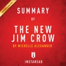 Summary of The New Jim Crow: by Michelle Alexander Includes Analysis (Unabridged) MP3 Audiobook