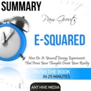 Summary Pam Grout's E-Squared: Nine Do-It-Yourself Energy Experiments That Prove Your Thoughts Create Your Reality (Unabridged) MP3 Audiobook