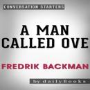 A Man Called Ove: A Novel by Fredrik Backman Conversation Starters (Unabridged) MP3 Audiobook