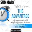 Summary: Patrick M. Lencioni's The Advantage: Why Organizational Health Trumps Everything Else In Business (Unabridged) MP3 Audiobook