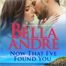Now That I've Found You: New York Sullivans, Book 1 (Unabridged) MP3 Audiobook