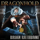 Dragonhold: Book Two of the Artifacts of Power Trilogy: World of Godsland, Book 8 (Unabridged) MP3 Audiobook