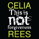 This Is Not Forgiveness (Unabridged) MP3 Audiobook