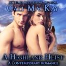 A Highland Heist: A Contemporary Romance: The Highland Heart Series (Unabridged) MP3 Audiobook