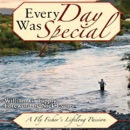 Every Day Was Special: A Fly Fisher's Lifelong Passion (Unabridged) MP3 Audiobook