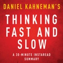 Thinking, Fast and Slow by Daniel Kahneman - A 30-Minute Summary (Unabridged) MP3 Audiobook