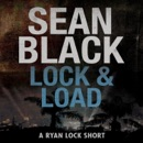 Lock & Load: A Ryan Lock Short (Unabridged) MP3 Audiobook