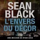 L'envers du decor: Une mission de Ryan Lock [Behind the Scenes: A Ryan Lock Mission] (Unabridged) MP3 Audiobook