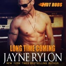 Long Time Coming: Hot Rods Book 8 (Unabridged) MP3 Audiobook