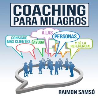 Coaching para Milagros [Coaching Miracles]: Consigue mas clientes, ayuda a las personas y se la referencia [Get More Customers, Help People and Reference] (Unabridged) Escucha, Reseñas de audiolibros y descarga de MP3