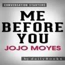 Me Before You: A Novel By Jojo Moyes Conversation Starters (Unabridged) MP3 Audiobook