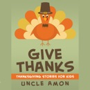 Give Thanks: Thanksgiving Stories for Kids + Thanksgiving Jokes (Unabridged) MP3 Audiobook