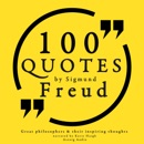 100 Quotes about Psychoanalysis by Sigmund Freud: Great Philosophers and Their Inspiring Thoughts MP3 Audiobook